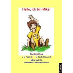 Mika und Co: Hallo, ich bin Mika! (Sonderedition)