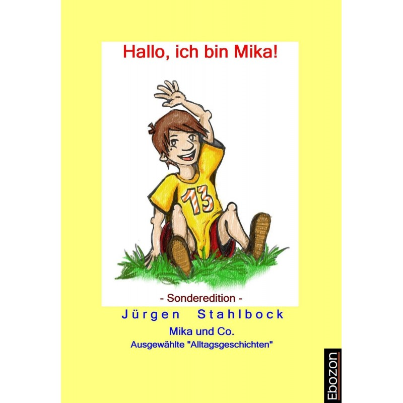 Mika und Co: Hallo, ich bin Mika! (Sonderedition)