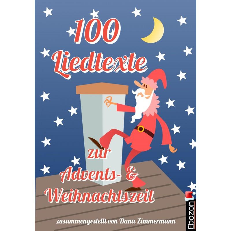 100 Liedtexte zur Advents- und Weihnachtszeit