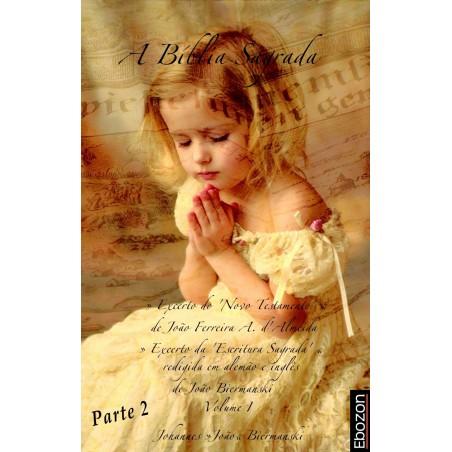 A Bíblia Sagrada - Vol. I (Parte 2/2)