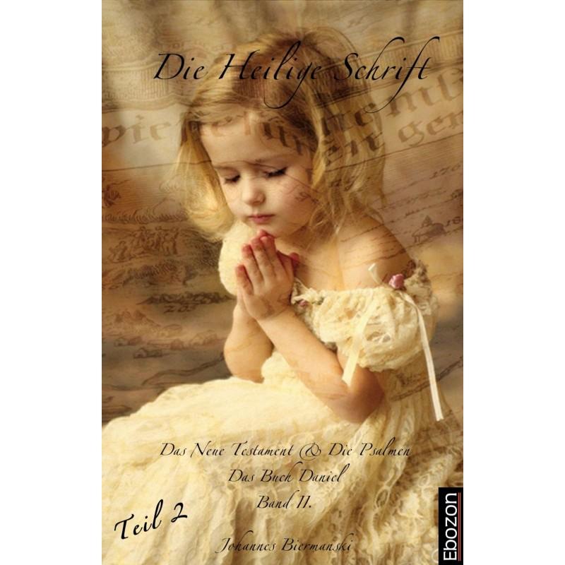 Die Heilige Schrift - Band II (Teil 2/2)