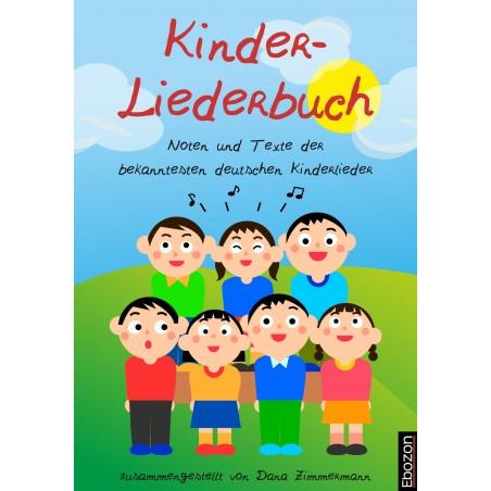 Kinder-Liederbuch - Noten und Texte der bekanntesten deutschen Kinderlieder
