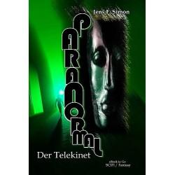 Der Telekinet (PARANORMAL Bd.2)