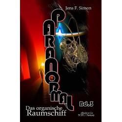 Das organische Raumschiff (PARANORMAL Bd.3)