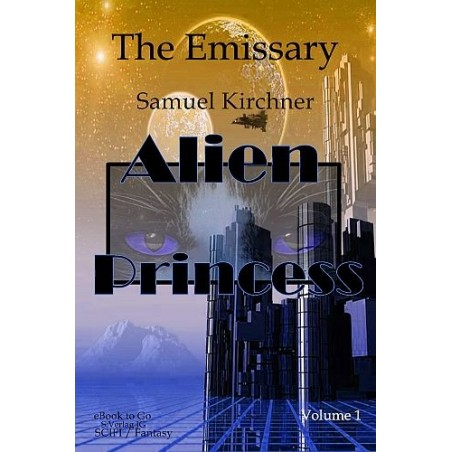Alien Princess Vol 1 The Emissary