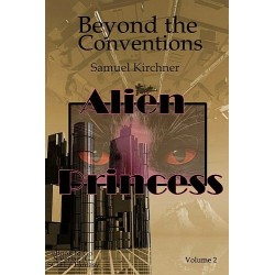 Alien Princess Vol 2 Beyond the Conventions