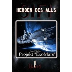 "Heroen des Alls Bd.1: Projekt ""ExoMars"""