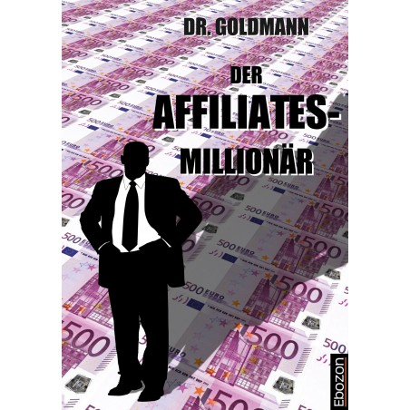 Der Affiliates-Millionär