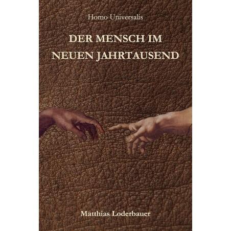 Homo Universalis - Der Mensch im neuen Jahrtausend