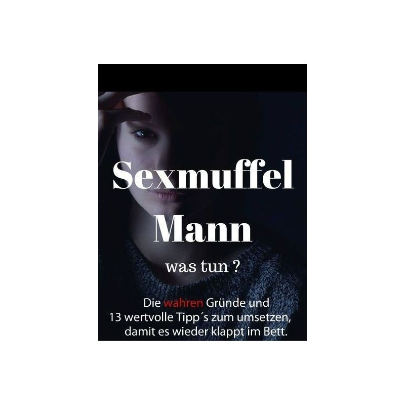 Sexmuffel Mann - was tun?