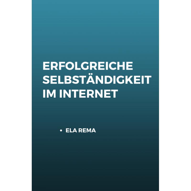 Erfolgreiche Selbständigkeit im Internet