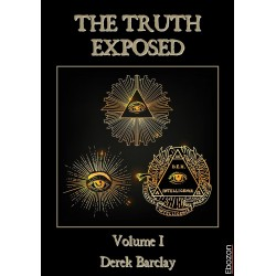 The Truth Exposed - Volume I