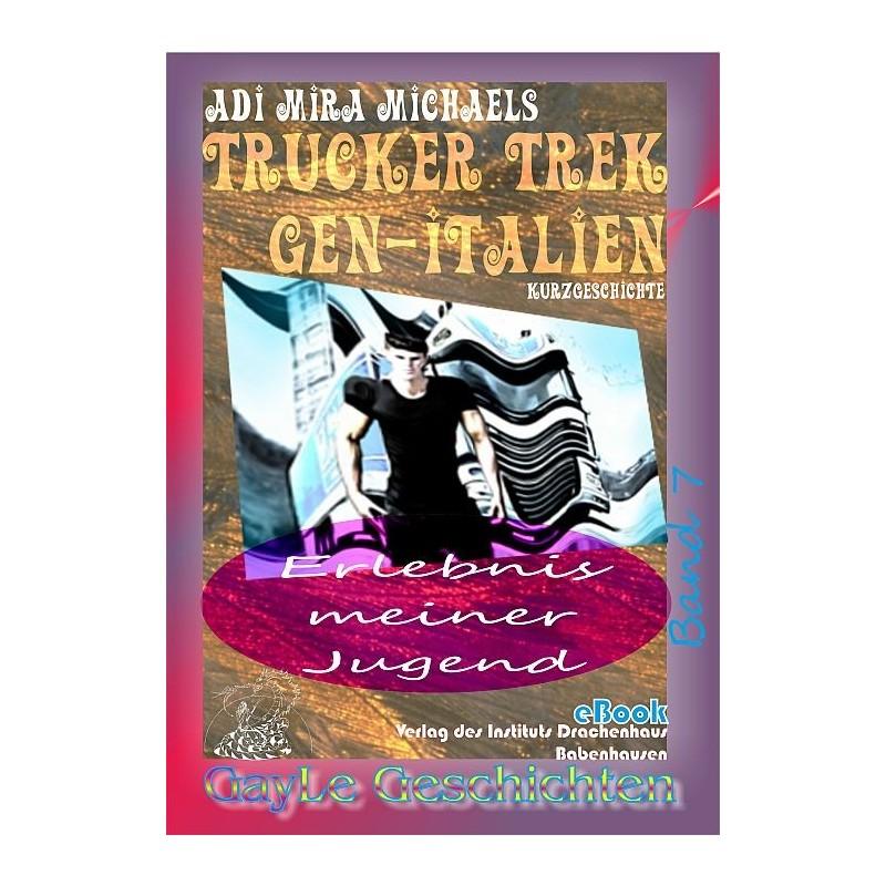 Trucker Trek - schwul erotische Reise gen-Italien