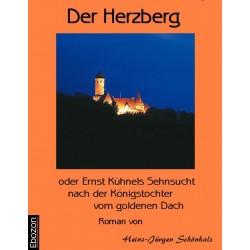 Der Herzberg oder: Ernst Kühnels Sehnsucht nach der Königstochter vom Goldenen Dach