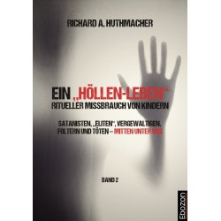 """Ein """"Höllen-Leben"""": ritueller Missbrauch von Kindern (Band 2)"""