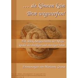 ... Sie können kein Brot wegwerfen!