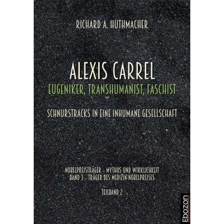 Alexis Carrel: Eugeniker, Transhumanist, Faschist