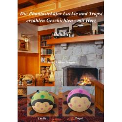 Die Phantasiekäfer Luckie und Tropsi erzählen Geschichten mit Herz