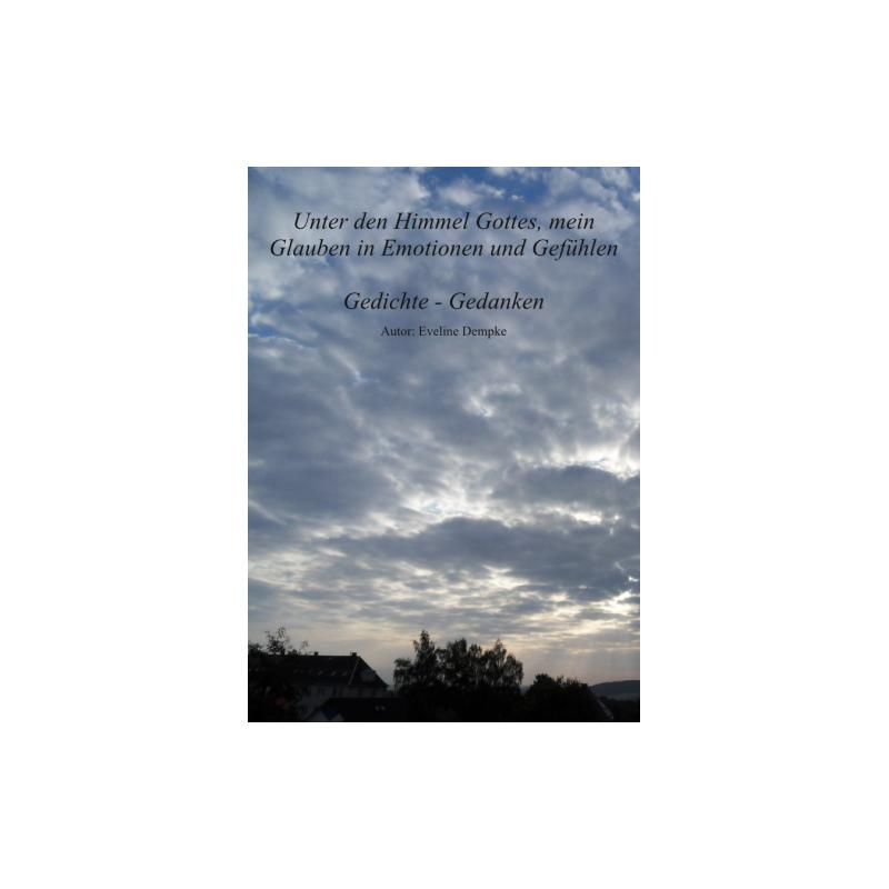 Unter den Himmel Gottes, mein Glauben in Emotionen und Gefühlen