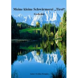 """Meine kleine Schwärmerei """"Tirol"""""""