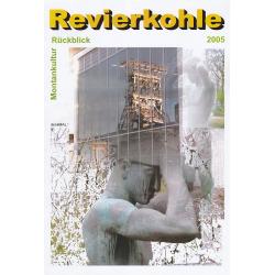 Revierkohle – Montankultur-Rückblick 2005