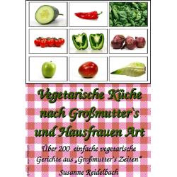 Vegetarische Küche nach Großmutter's und Hausfrauen Art