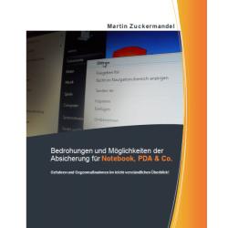 Bedrohungen und Möglichkeiten der Absicherung für Notebook, PDA & Co.