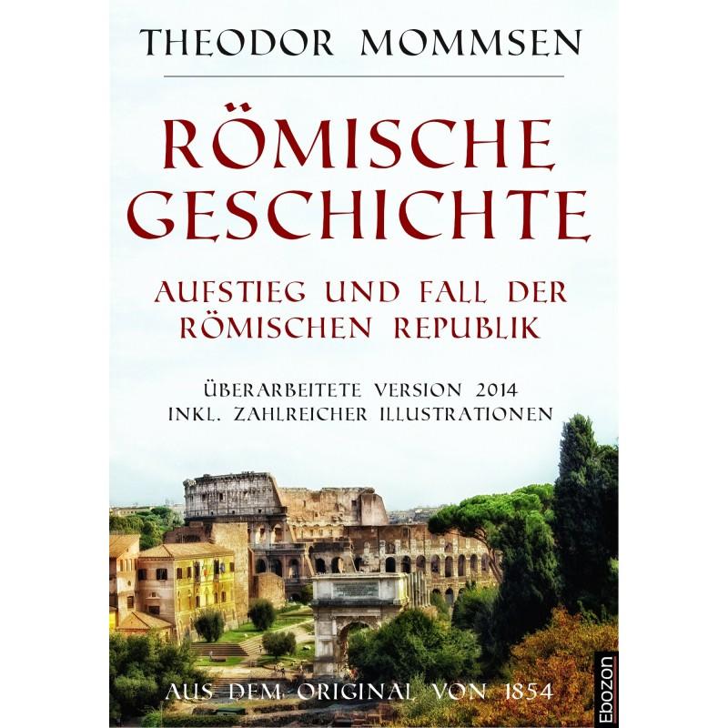 Römische Geschichte - Aufstieg und Fall der römischen Republik