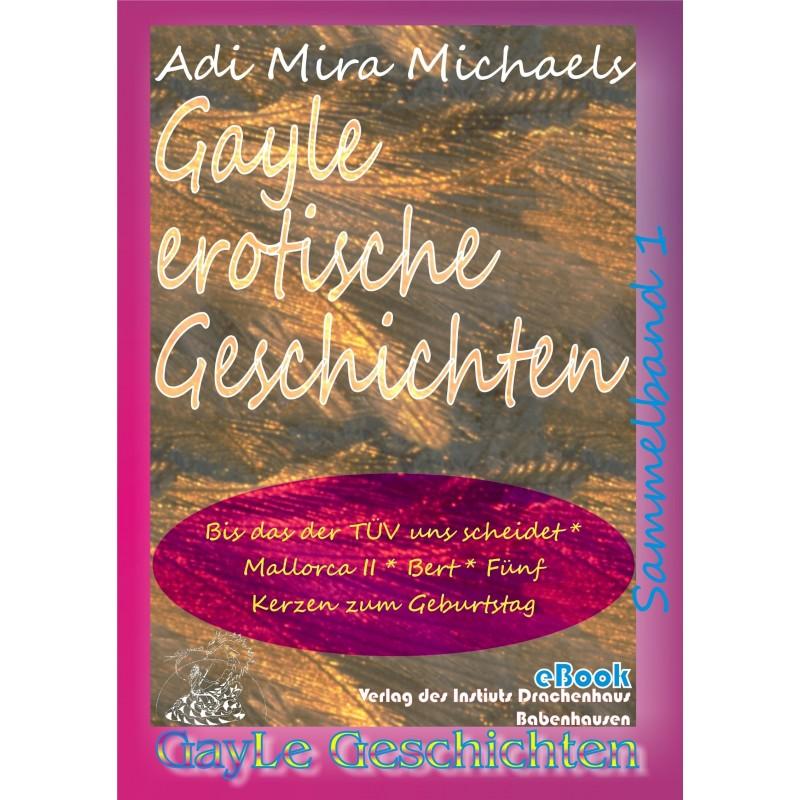 Gayle erotische Geschichten - Sammelband 1