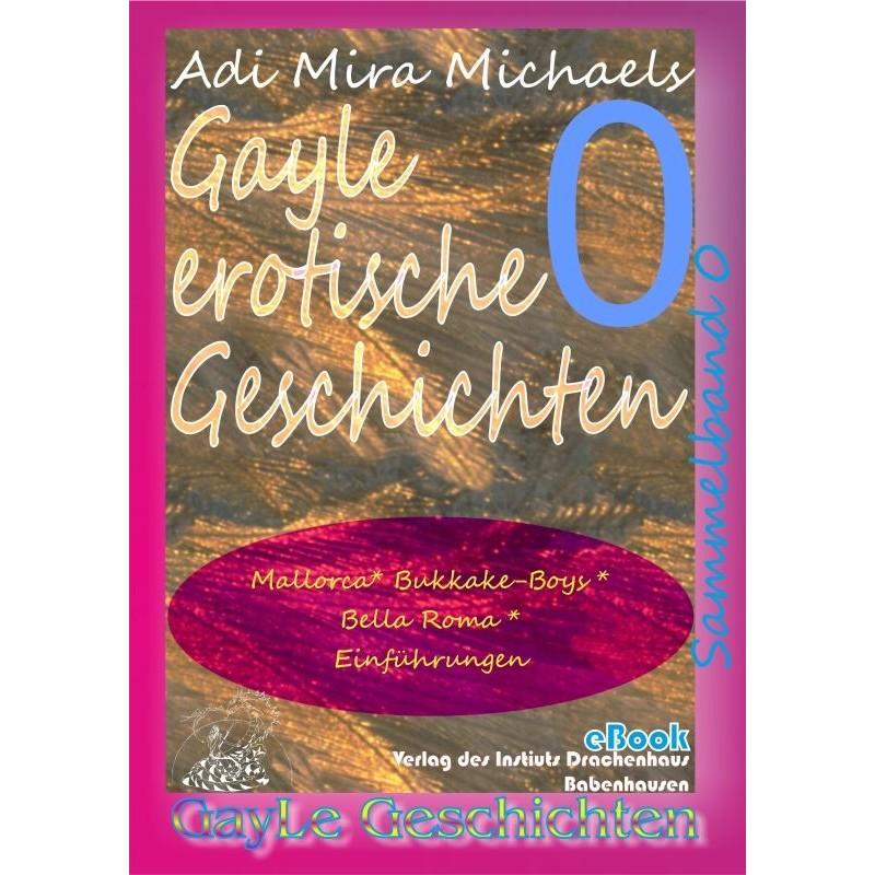 Gayle erotische Geschichten - Sammelband 0