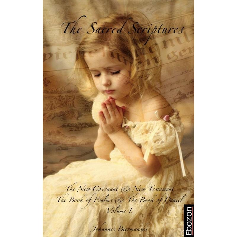 The Sacred Scriptures - Vol. I