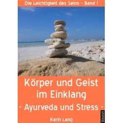 Körper und Geist im Einklang - Ayurveda und Stress -