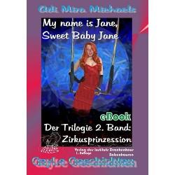 My name is Jane, Sweet Baby Jane, 02 Zirkusprinzession
