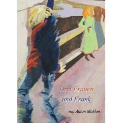 Drei Frauen und Frank
