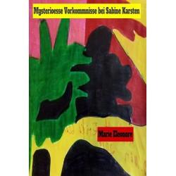 Mysteriöse Vorkommnisse bei Sabine Karsten