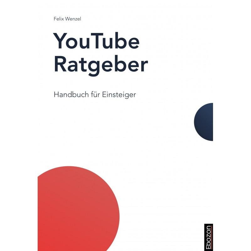 eBook YouTube Ratgeber von Felix Wenzel, erschienen im Ebozon Verlag