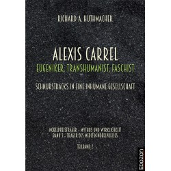 Alexis Carrel: Eugeniker, Transhumanist, Faschist