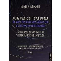 Julius Wagner Ritter von Jauregg: Die Angst von Folter muss grösser sein als die vor dem Schützengraben