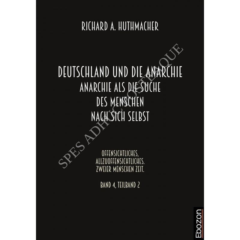 Deutschland und die Anarchie: Anarchie als die Suche des Menschen nach sich selbst