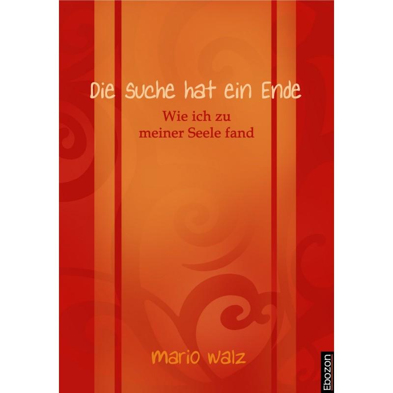 eBook Die Suche hat ein Ende von Mario Walz, erschienen im Ebozon Verlag