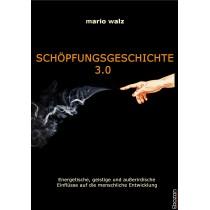 eBook SCHÖPFUNGSGESCHICHTE 3.0 von Mario Walz, erschienen im Ebozon Verlag