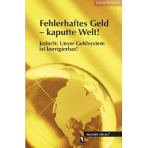 eBook Fehlerhaftes Geld – kaputte Welt! von Reiner Bischoff, erschienen im Wagner Verlag