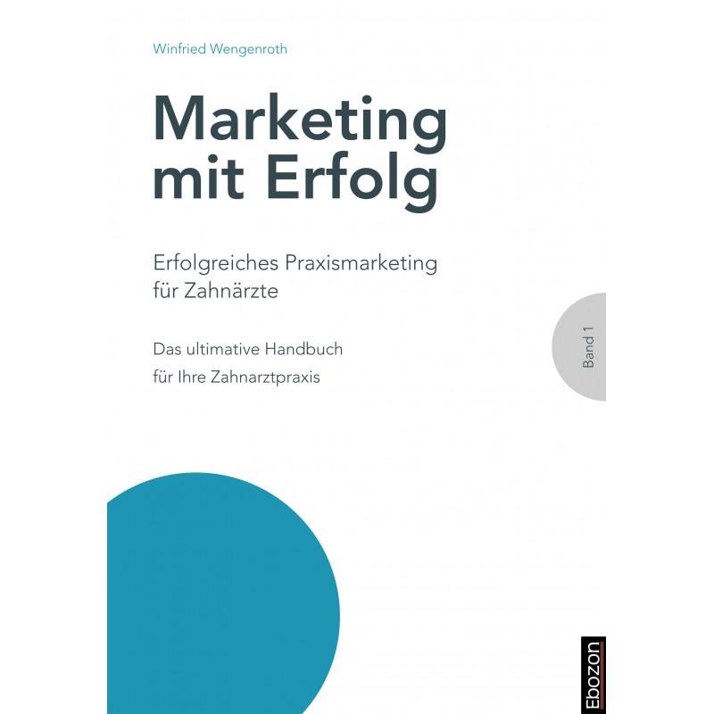 eBook Erfolgreiches Praxismarketing für Zahnärzte von Winfried Wengenroth, erschienen im Ebozon Verlag