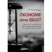 eBook Ökonomie ohne Geld? von Dr. Georg Röttger, erschienen im Ebozon Verlag