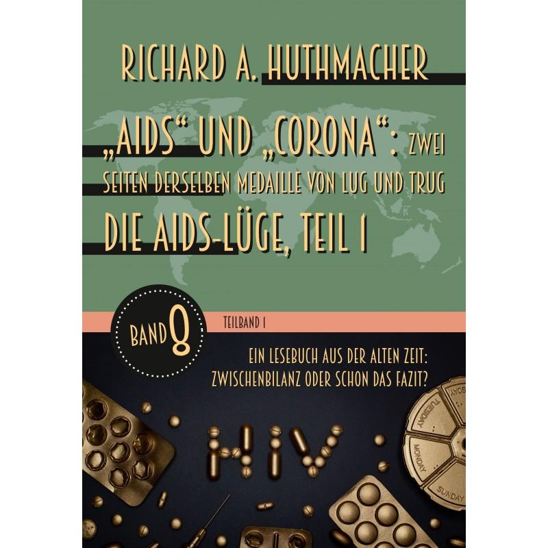 """""""Aids"""" und """"Corona"""": Zwei Seiten derselben Medaille von Lug und Trug"""