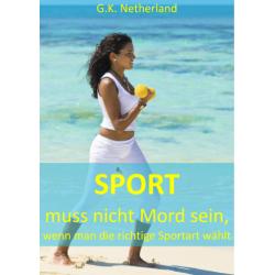 Sport muss nicht Mord sein,...