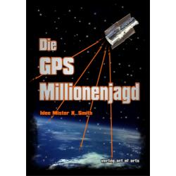 Die GPS Millionenjagd: Das...