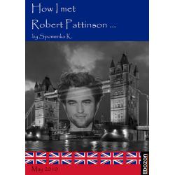 How I met Robert Pattinson...