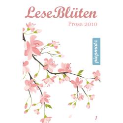 LeseBlüten Prosa 2010