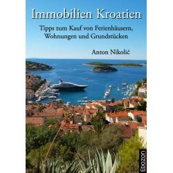 Immobilien Kroatien - Tipps zum Kauf von Ferienhäusern, Wohnungen und Grundstücken
